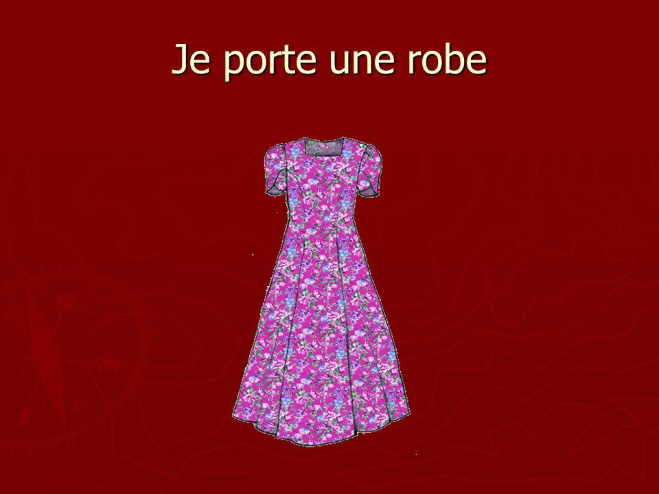 Je porte une robe