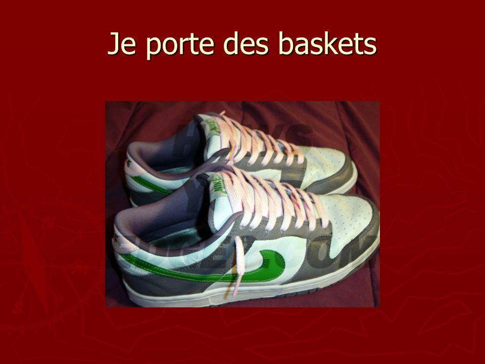 Je porte des baskets