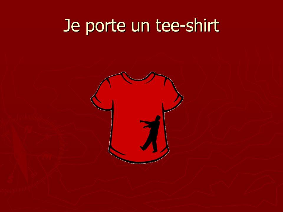 Je porte un tee-shirt