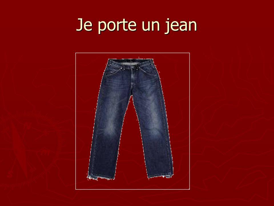 Je porte un jean