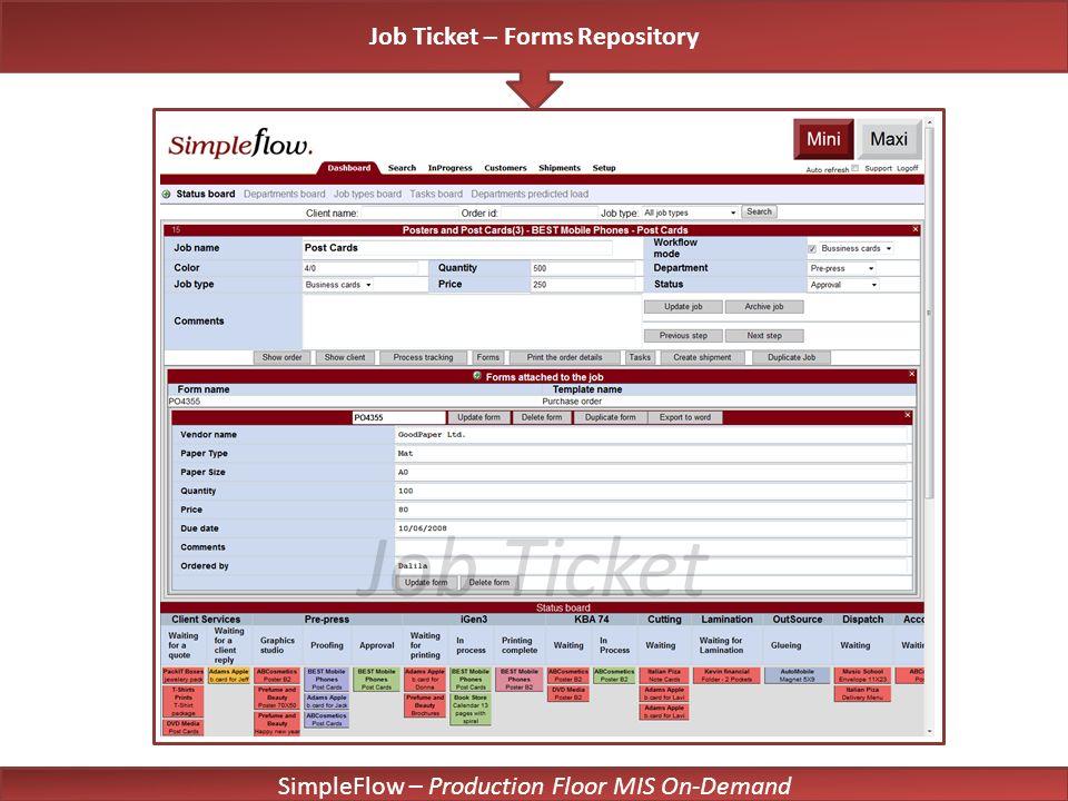 SimpleFlow – Production Floor MIS On-Demand Job Ticket Job Ticket – Forms Repository