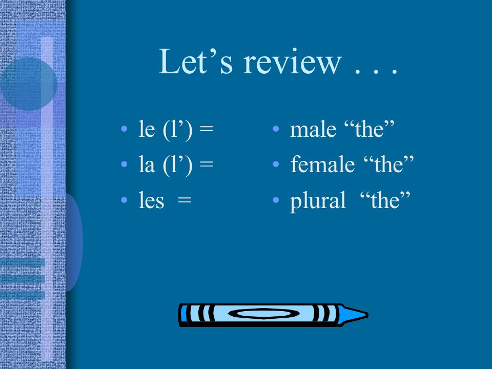 Indefinite Determiners Indefinite Determiners un = use before a male noun that is singular (ex.