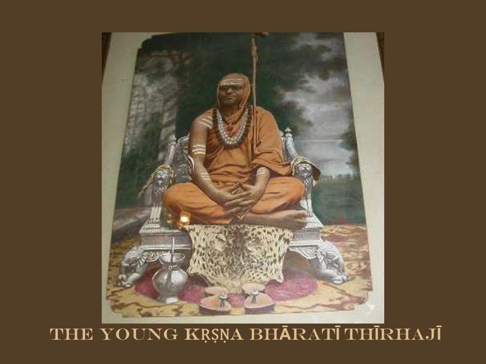The young K A Bh Ā rat Ī Th Ī rhaj Ī