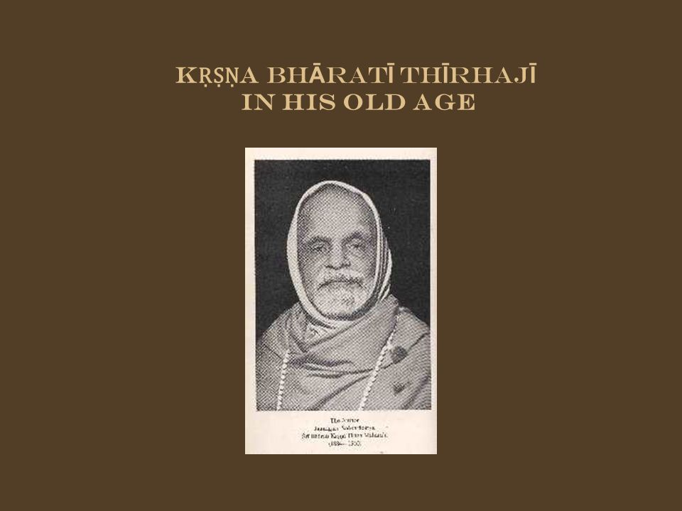 K A Bh Ā rat Ī Th Ī rhaj Ī In his old age