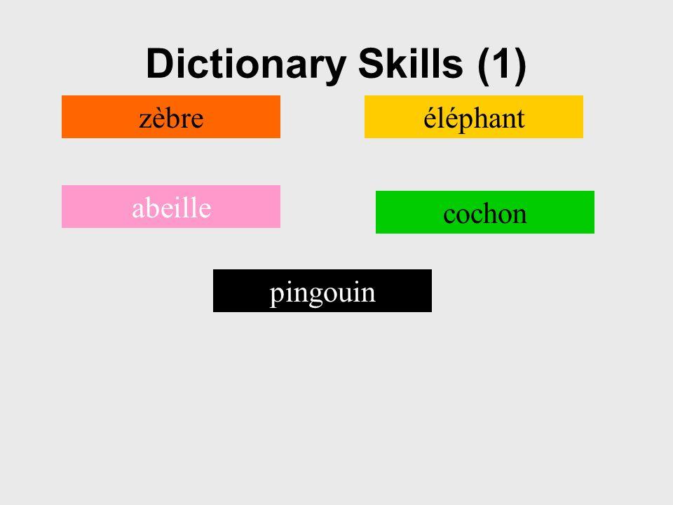 Dictionary Skills (1) abeille zèbre cochon éléphant pingouin
