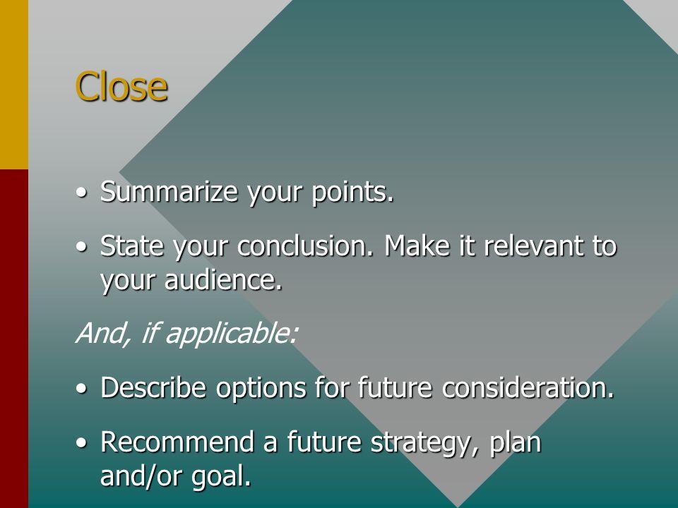 Close Summarize your points.Summarize your points.