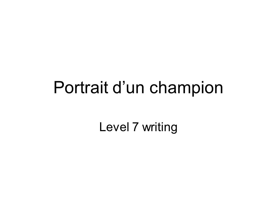 Portrait dun champion Level 7 writing