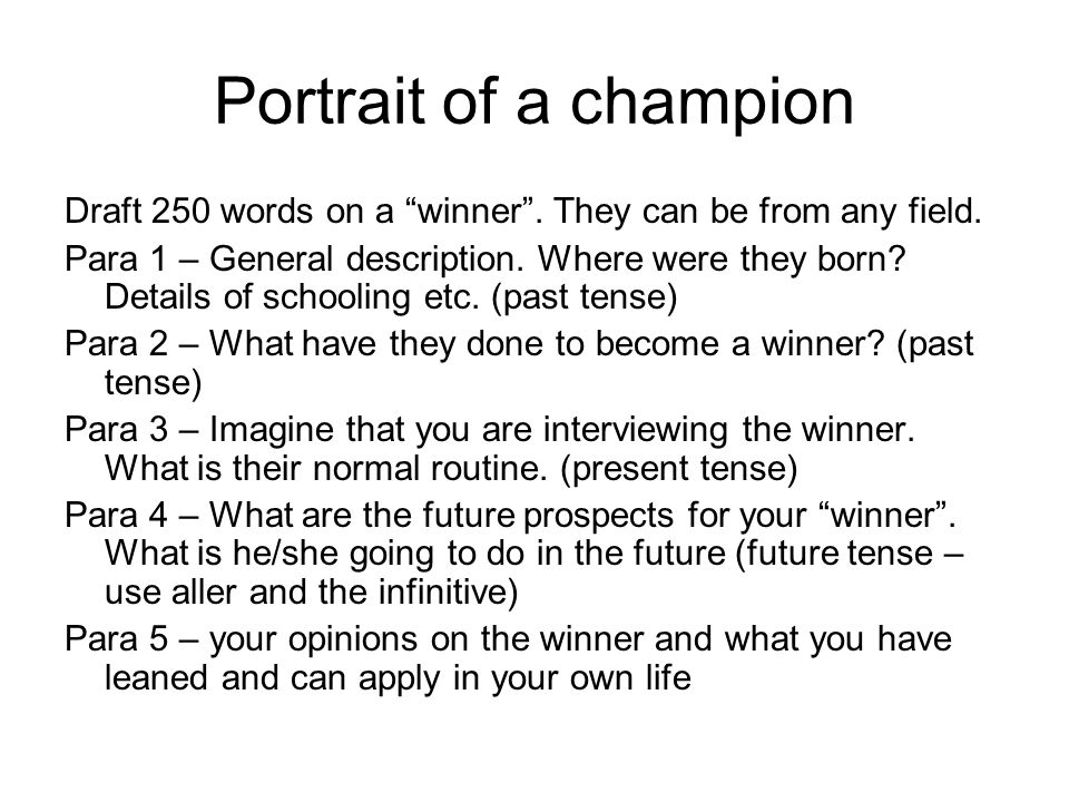 Portrait of a champion Draft 250 words on a winner.