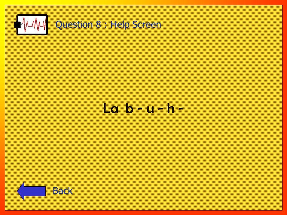 La m - i - Question 7 : Help Screen Back