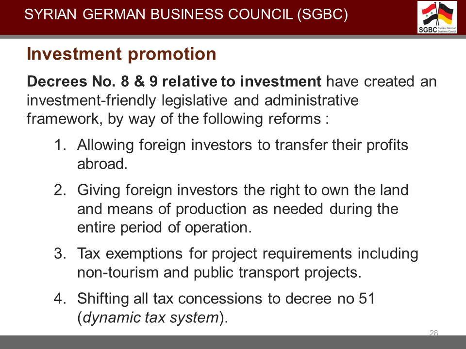 Decrees No. 8 & 9 relative to investment have created an investment-friendly legislative and administrative framework, by way of the following reforms