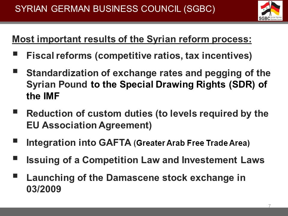 Most important results of the Syrian reform process: Fiscal reforms (competitive ratios, tax incentives( Standardization of exchange rates and pegging