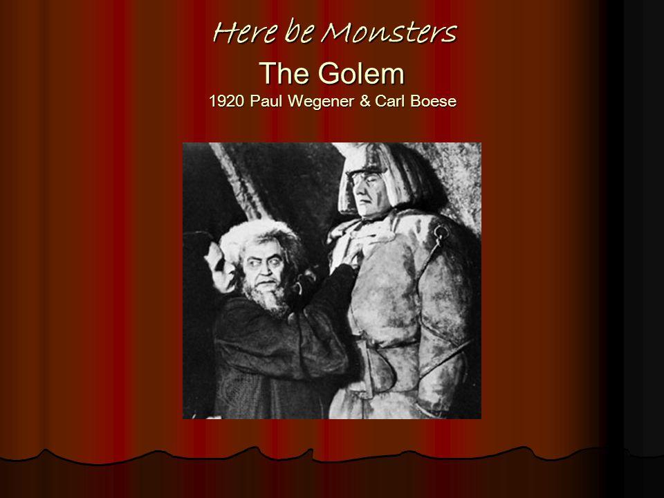 Here be Monsters The Golem 1920 Paul Wegener & Carl Boese