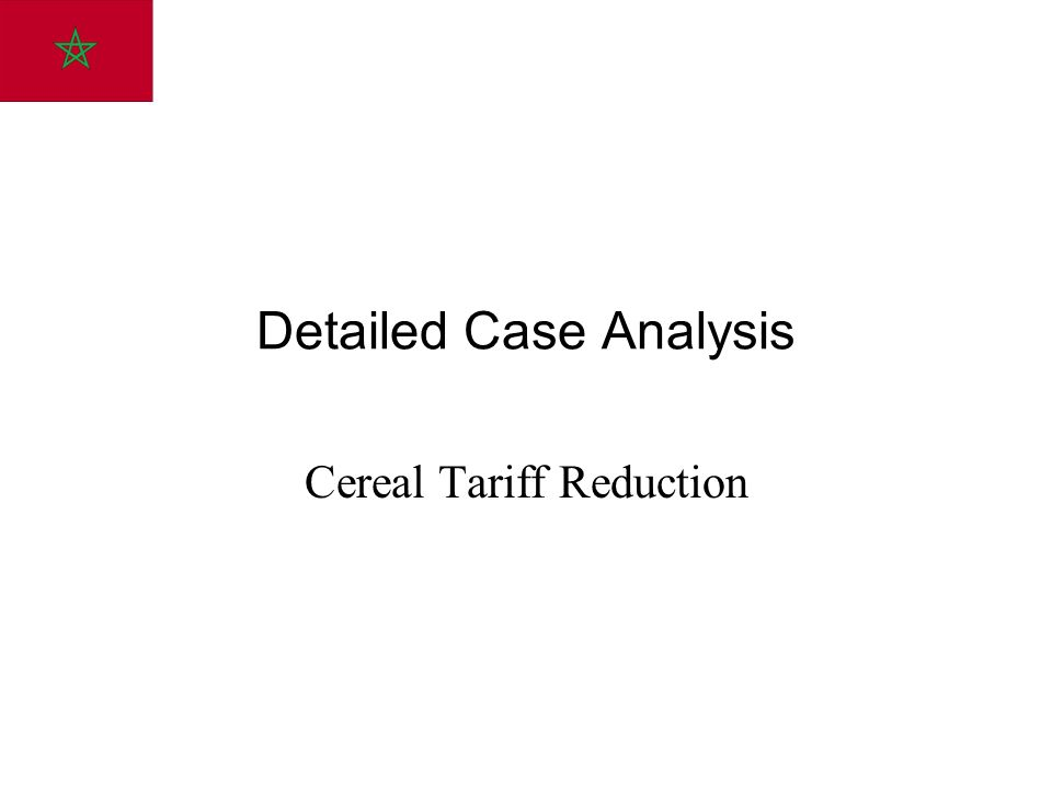 Detailed Case Analysis Cereal Tariff Reduction