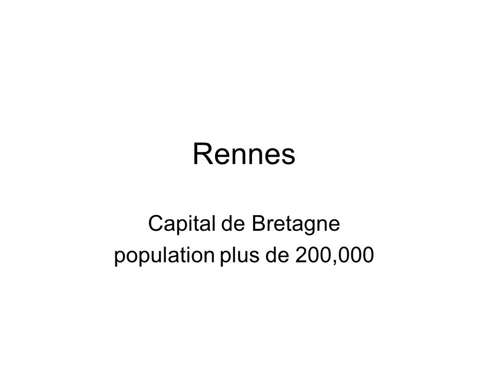 Rennes Capital de Bretagne population plus de 200,000