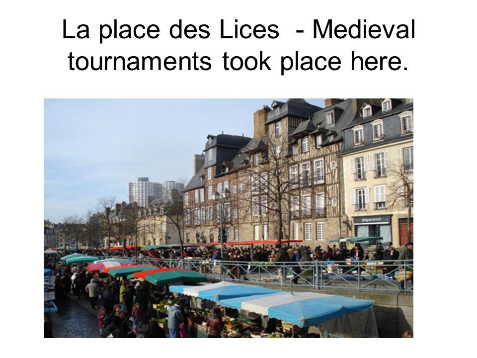 La place des Lices - Medieval tournaments took place here.