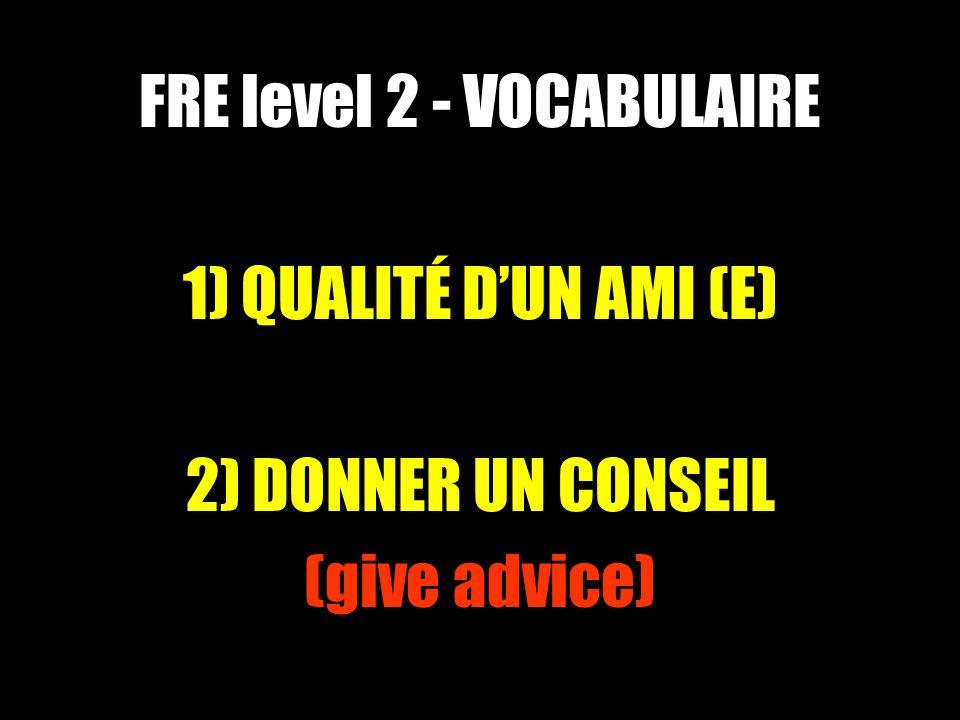 1) Qualities of a good friend.I am a … friend Je suis un ami (e) ….