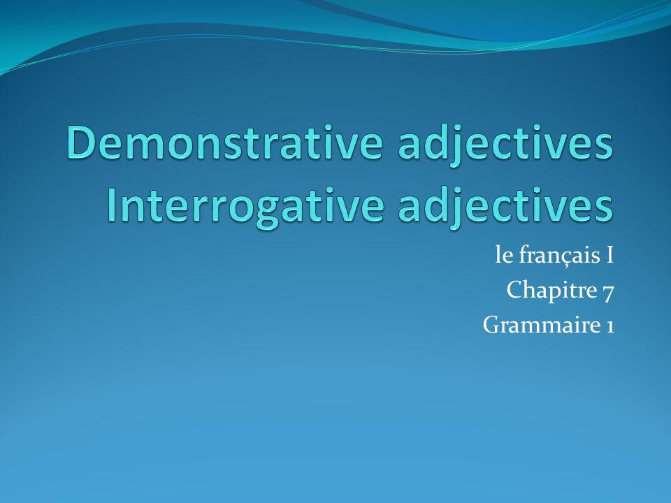 le français I Chapitre 7 Grammaire 1