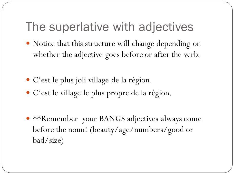 Irregular comparatives and superlatives The comparative and superlative forms of bon and mauvais are irregular.