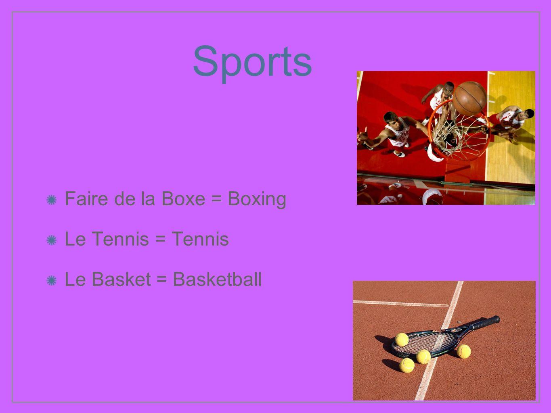 Sports Faire de la Boxe = Boxing Le Tennis = Tennis Le Basket = Basketball