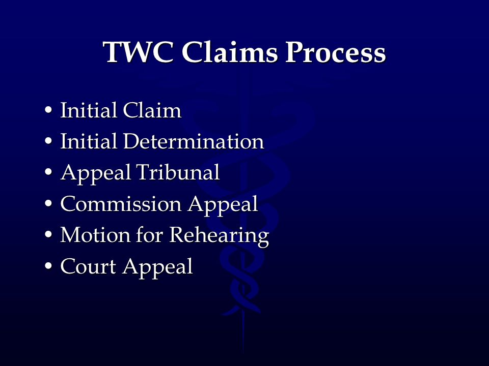 TWC Claims Process Initial ClaimInitial Claim Initial DeterminationInitial Determination Appeal TribunalAppeal Tribunal Commission AppealCommission Ap