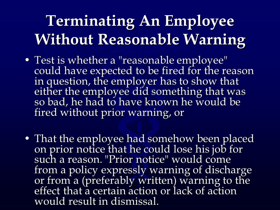 Terminating An Employee Without Reasonable Warning Test is whether a