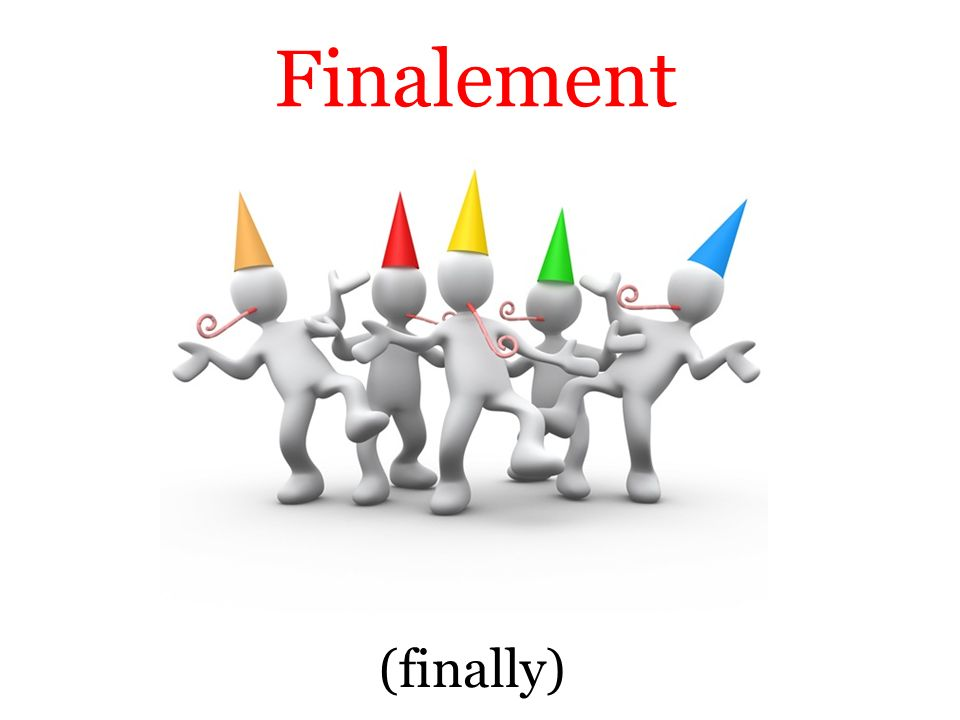(finally) Finalement