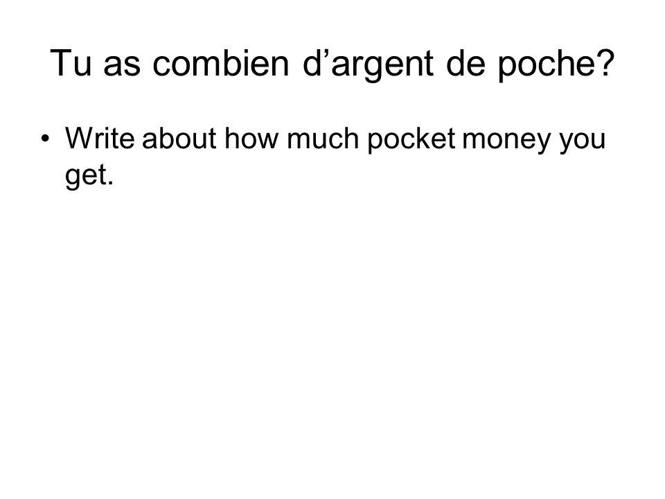Quest-ce que tu fais avec ton argent? Write about what you do with your money.