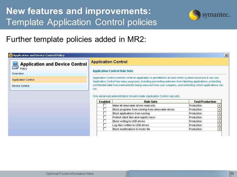 Optional Footer Information Here New features and improvements: Template Application Control policies Further template policies added in MR2: 19