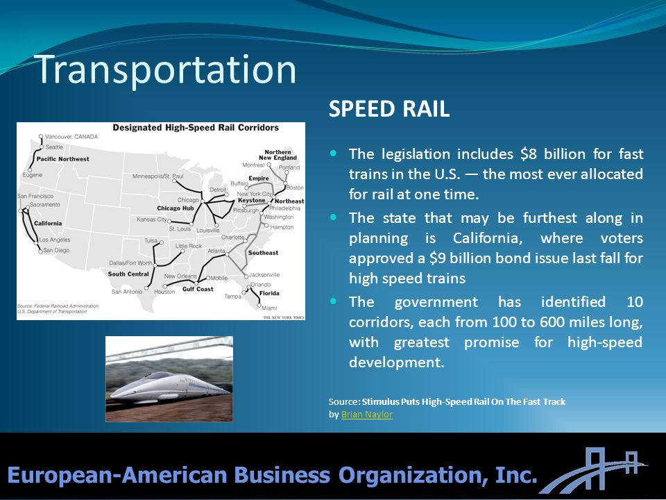 11 SPEED RAIL The legislation includes $8 billion for fast trains in the U.S. the most ever allocated for rail at one time. The state that may be furt