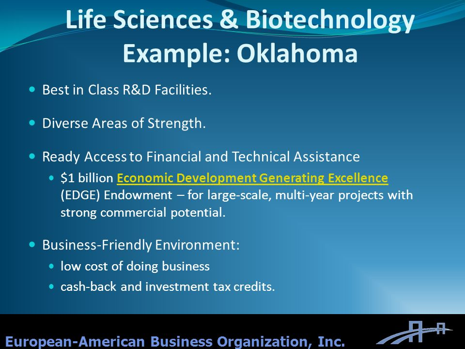 Life Sciences & Biotechnology Example: Oklahoma Best in Class R&D Facilities. Diverse Areas of Strength. Ready Access to Financial and Technical Assis