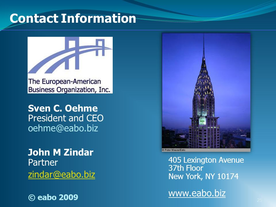 25 405 Lexington Avenue 37th Floor New York, NY 10174 www.eabo.biz Contact Information Sven C. Oehme President and CEO oehme@eabo.biz John M Zindar Pa