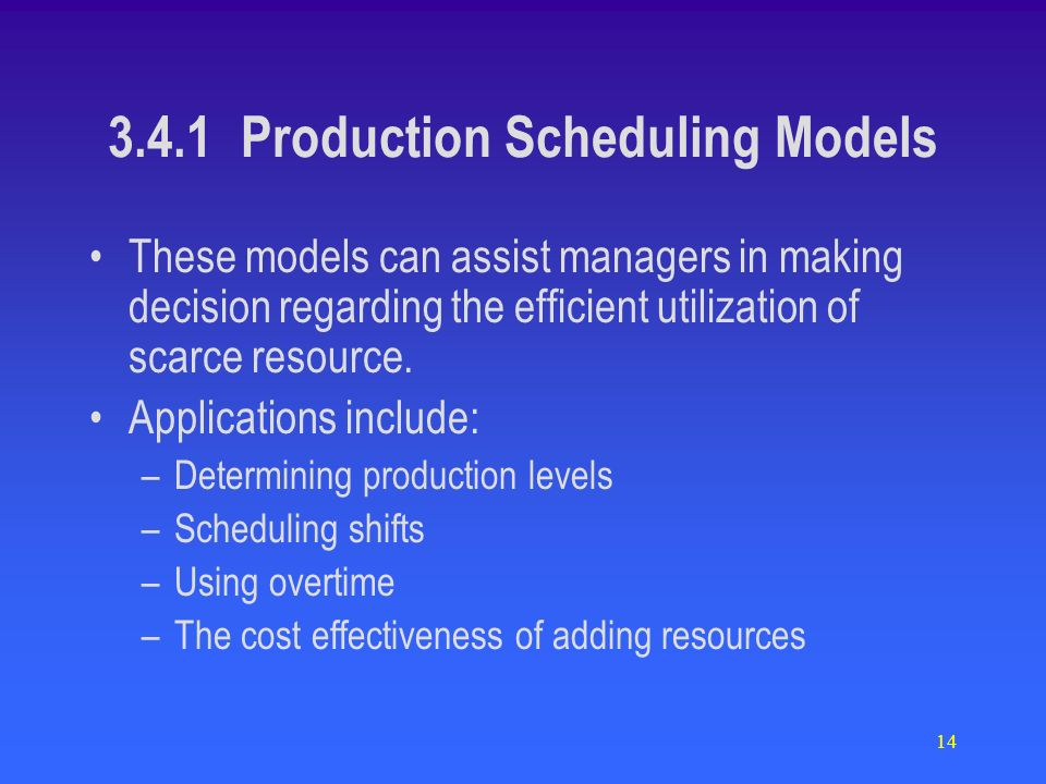 14 These models can assist managers in making decision regarding the efficient utilization of scarce resource.