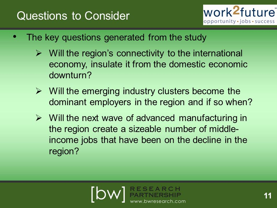 Questions to Consider The key questions generated from the study Will the regions connectivity to the international economy, insulate it from the dome