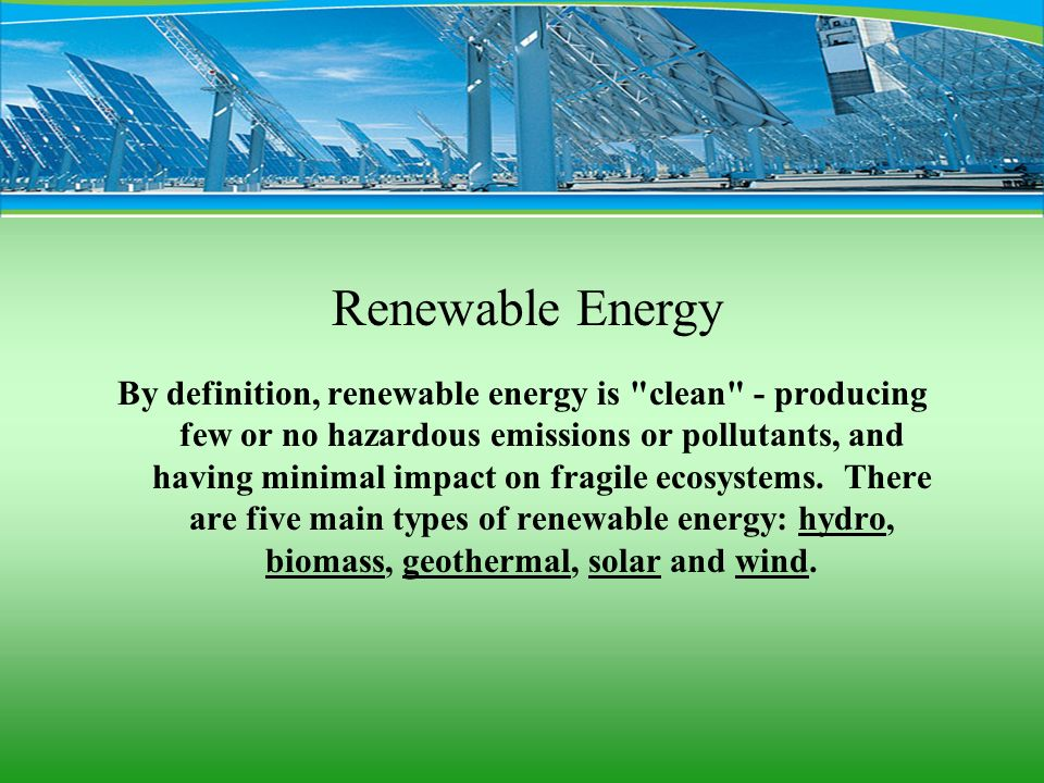 By definition, renewable energy is