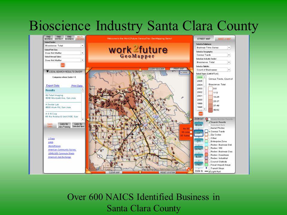 Bioscience Industry Santa Clara County Over 600 NAICS Identified Business in Santa Clara County