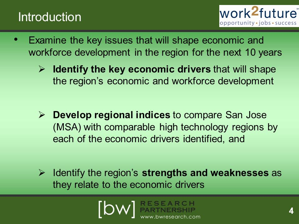 Introduction Examine the key issues that will shape economic and workforce development in the region for the next 10 years Identify the key economic d