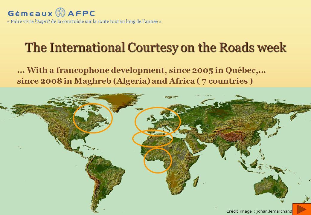 AFPC – 2010 © – Page 10 « Faire vivre lEsprit de la courtoisie sur la route tout au long de lannée »...