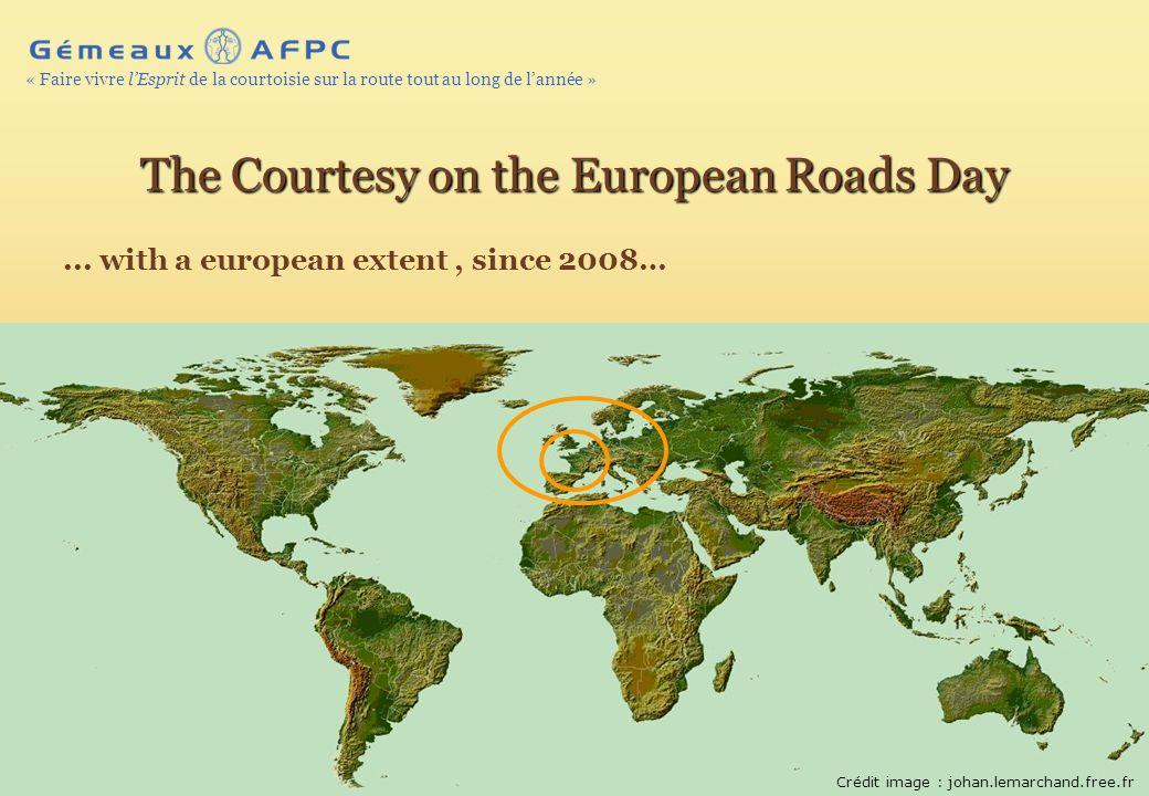 AFPC – 2010 © – Page 9 « Faire vivre lEsprit de la courtoisie sur la route tout au long de lannée »...