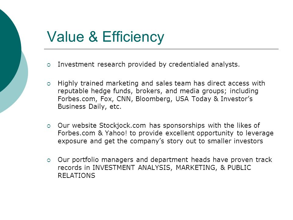 Value & Efficiency Investment research provided by credentialed analysts. Highly trained marketing and sales team has direct access with reputable hed