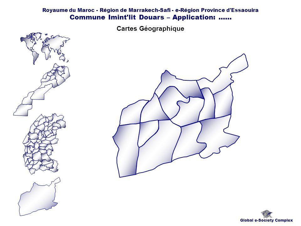 Royaume du Maroc - Région de Marrakech-Safi - e-Région Province d'Essaouira Commune Imint'lit Douars – Application:...... Cartes Géographique Global e
