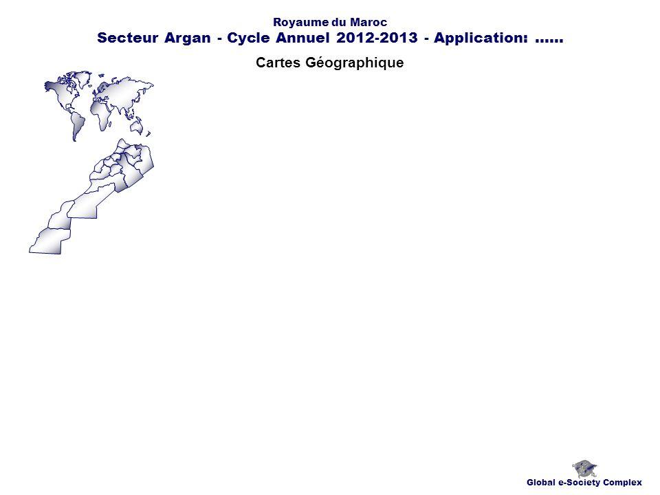 Cartes Géographique Global e-Society Complex Royaume du Maroc Secteur Argan - Cycle Annuel 2012-2013 - Application:......