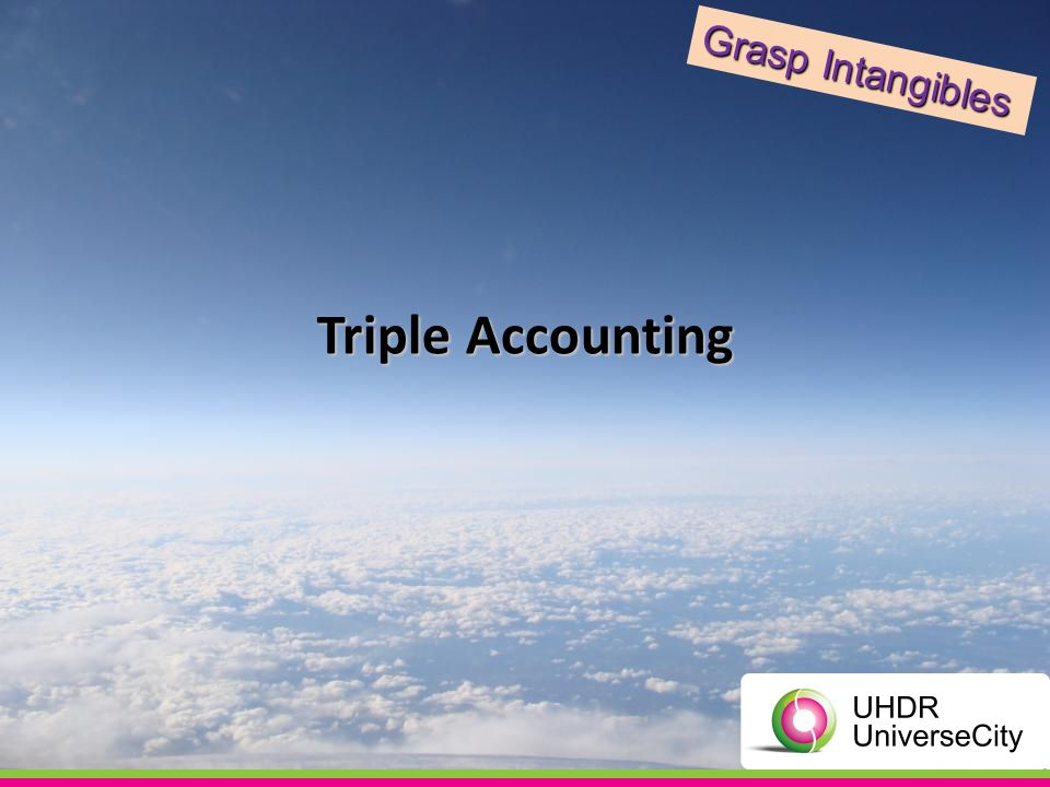 Triple Accounting Grasp Intangibles