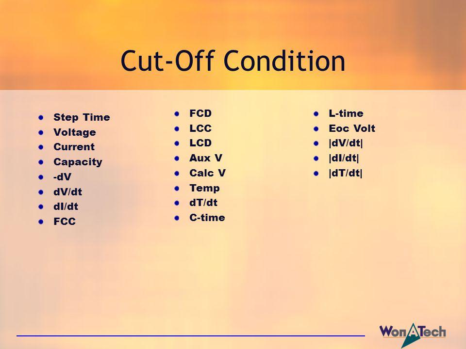 Step Time Voltage Current Capacity -dV dV/dt dI/dt FCC Cut-Off Condition FCD LCC LCD Aux V Calc V Temp dT/dt C-time L-time Eoc Volt |dV/dt| |dI/dt| |d