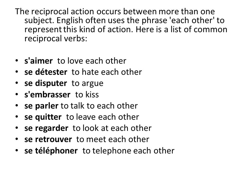 The reciprocal action occurs between more than one subject.