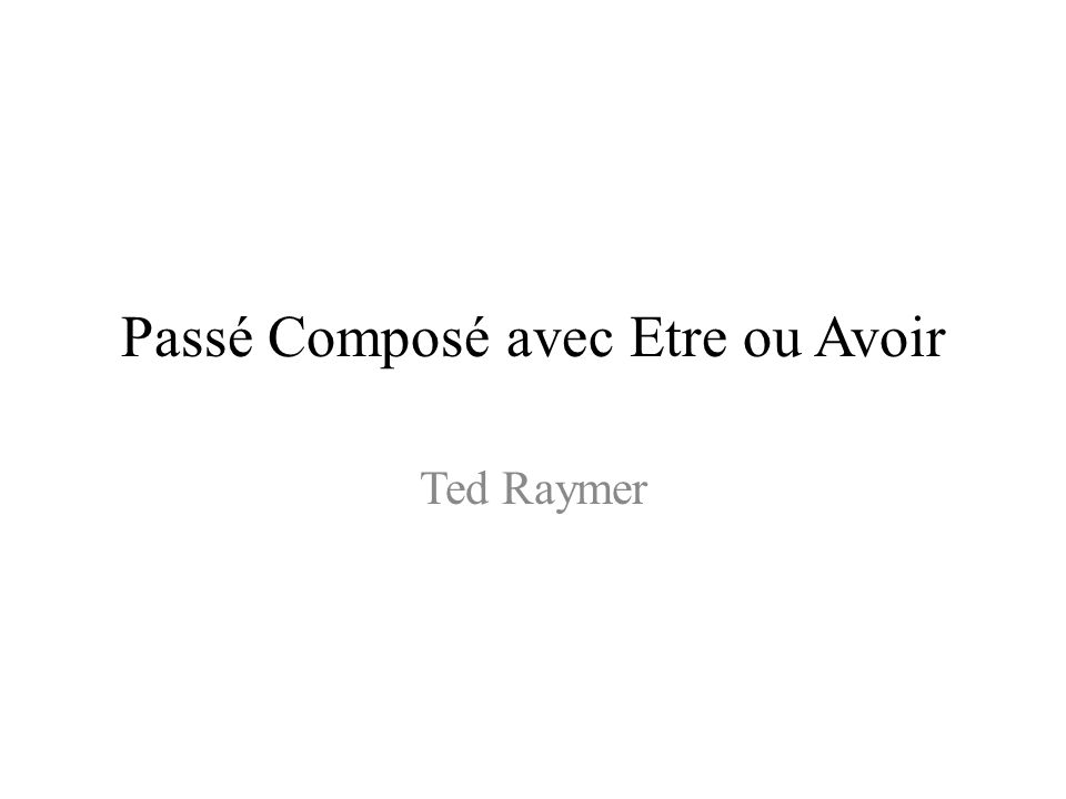 Passé Composé Passé composé is one of the French past tenses It is formed by combining the conjugated form of either être or avoir with the past participle of a verb For regularly conjugated past participles: – -ER verbs: change er to é – -IR verbs: change ir to i – -RE verbs: change re to u The past tenses of some verbs are formed irregularly, and must be memorized separately