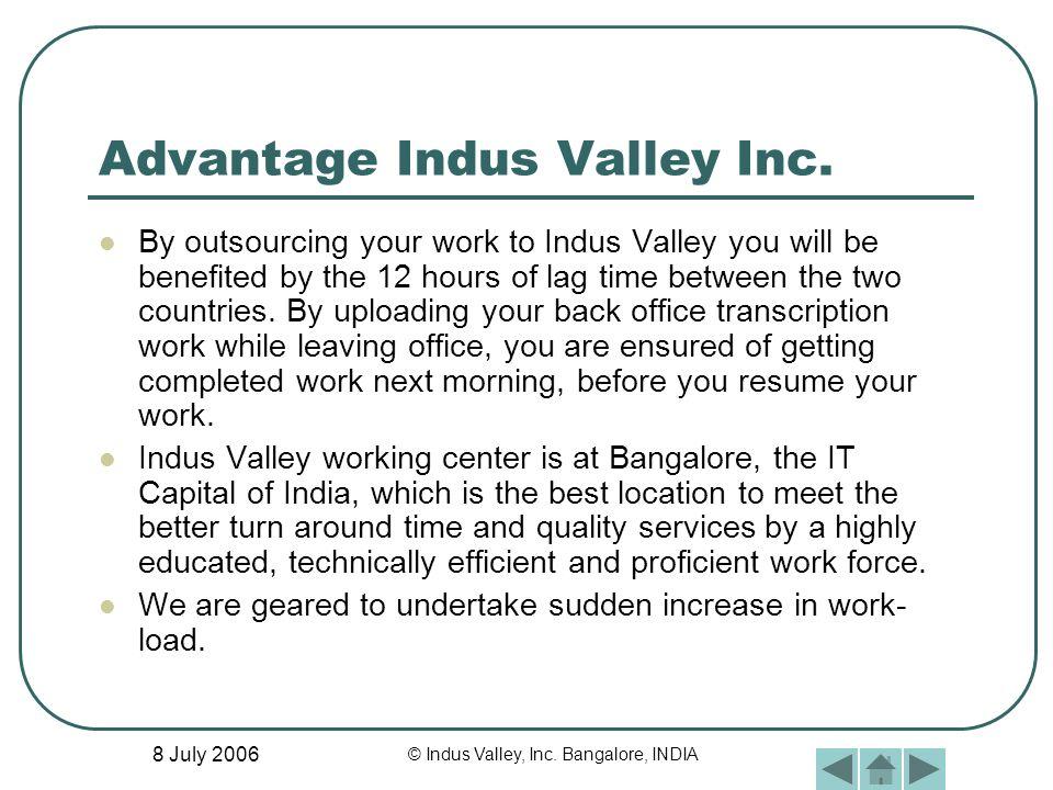 8 July 2006 © Indus Valley, Inc. Bangalore, INDIA Advantage Indus Valley Inc.