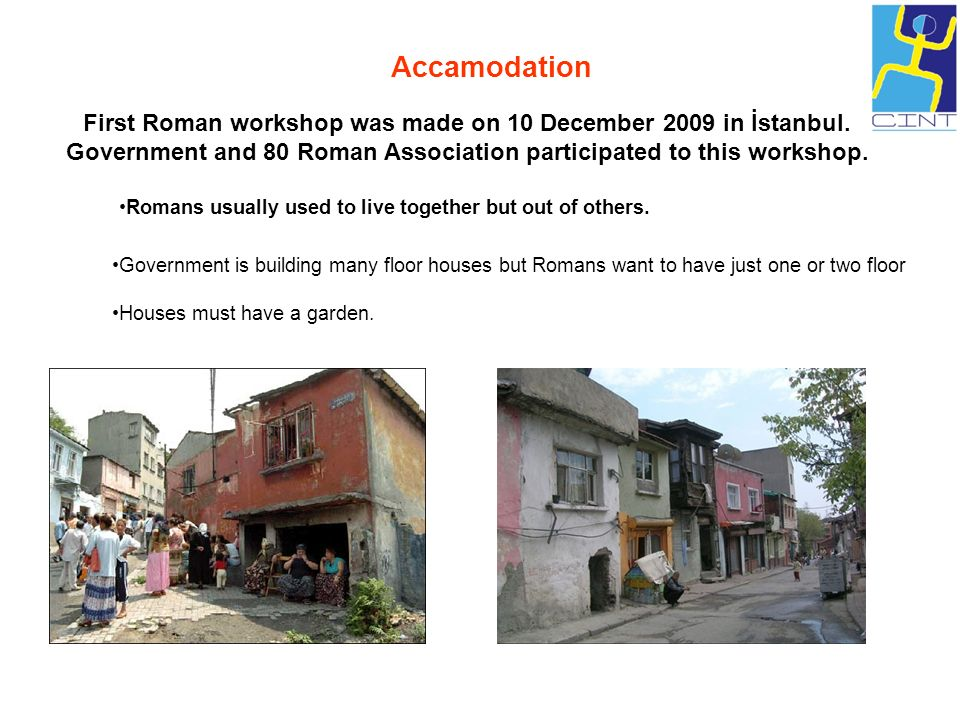 [2] 300 houses were ruined in Fatih Kent in İstanbul where the Romanns are lived.