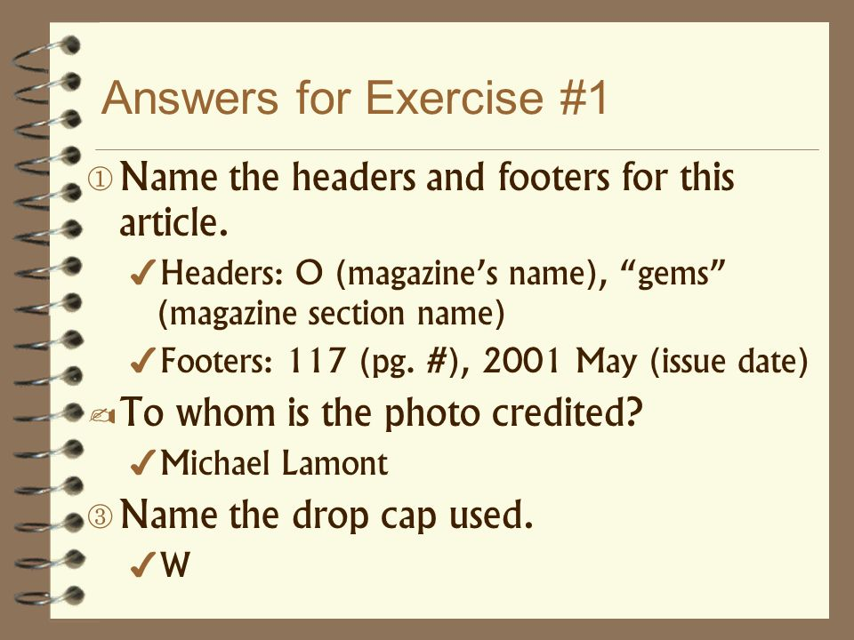 Answers for Exercise #1 What were the seven elements of the article written in a sans serif font.