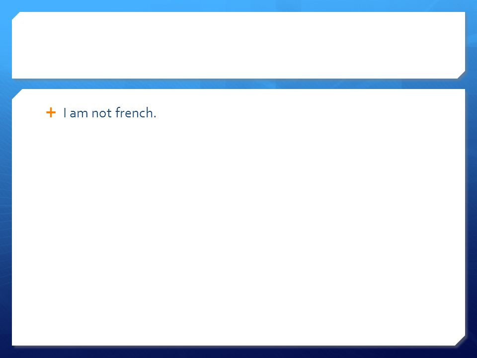 I am not french.