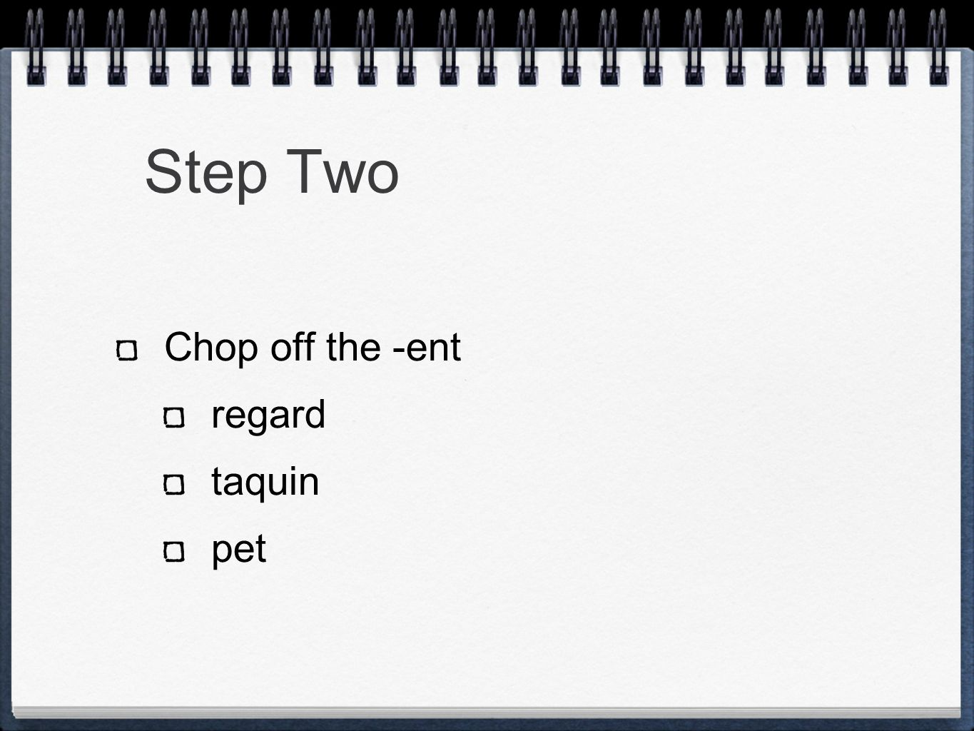 Step Three add the subjunctive endings: e ions es iez e ent